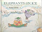Elephants On Ice - Hardcover - First Edition, 1st Printing 1988 (When a clumsy elephant named Dozer is challenged to an ice skating contest by his schoolmate Otto, he wins in an unexpected way)