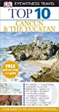 Front cover for the book Top 10 Cancun & The Yucatan by Nick Rider