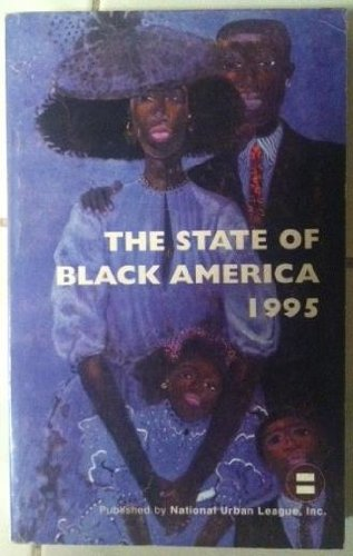 The State of Black America 1995: 20th Anniversary Edition (Issn 0148-6985)