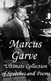 Marcus Garvey: Ultimate Collection of Speeches and Poems