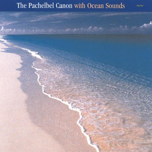 Price comparison product image The Pachelbel Canon with Ocean Sounds