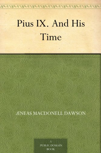 Pdf download free pius ix and his time full pdf best seller by and his time pdf tagsdownload best book pius ix and his time pdf download pius ix and his time free collection pdf download pius ix fandeluxe Image collections