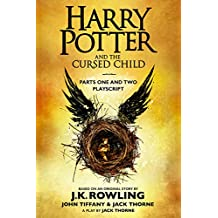 Harry Potter and the Cursed Child - Parts One and Two: The Official Playscript of the Original West End Production: The Official Playscript of the Original West End Production