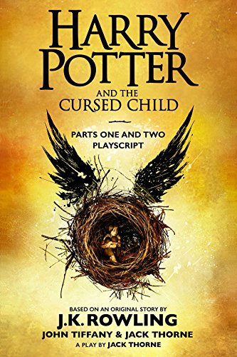 Harry Potter and the Cursed Child - Parts One and Two: The Official Playscript of the Original West End Production: The Official Playscript of the Original West End Production cover