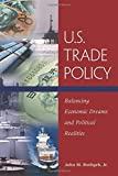 img - for U.S. Trade Policy: Balancing Economic Dreams and Political Realities by Rothgeb Jr, John M(February 20, 2001) Paperback book / textbook / text book