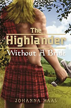 The Highlander Without A Bride by [Maas, Johanna]