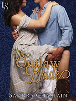 The Outlaw Bride: A Loveswept Classic Romance by [Chastain, Sandra]