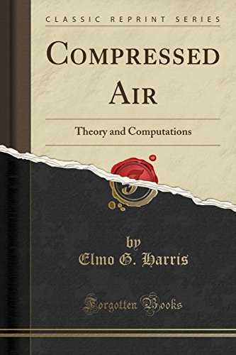 Compressed Air: Theory and Computations (Classic Reprint)