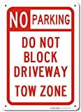 No Parking Do Not Block Driveway Tow Zone Sign - 14''x10'' .040 Rust Free Aluminum - Made in USA - UV Protected and Weatherproof - A82-227AL