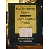 img - for Combining Neuro-developmental Treatment and Sensory Integration Principles/ an Approach to Pediatric Therapy book / textbook / text book