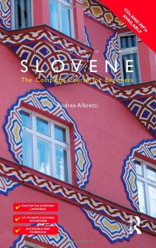 Colloquial Slovene: The Complete Course for Beginners (Colloquial Series) by Routledge