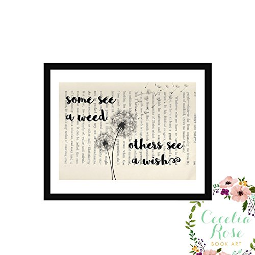 Some See A Weed Others See A Wish Dandlion Farmhouse Inspirational Quote Upcycled Vintage Book Page Unframed by Cecelia Rose Book Art