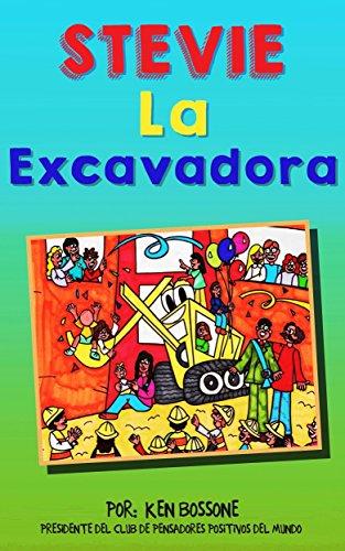 Stevie La Excavadora (Motivación para Niños nº 4) (Spanish Edition) by [