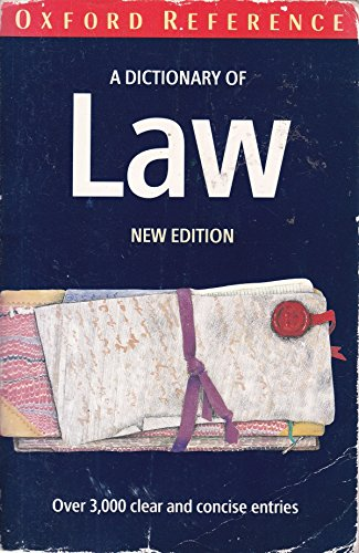 A Dictionary of Law (Oxford Paperback Reference) by Oxford University Press
