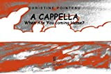 A Cappella: When Are You Coming Home?