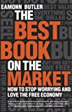 The Best Book on the Market: How to Stop Worrying and Love the Free Economy