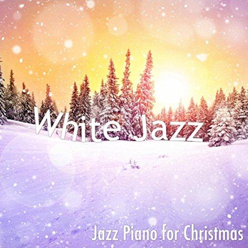 White Jazz: Mood Music for Christmas with Jazz Piano for Christmas Eve & Christmas Party (Christmas Smooth Jazz White)