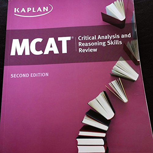 Kaplan MCAT Critical Analysis and Reasoning Skills Review Second Edition