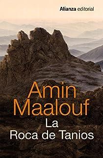La Roca de Tanios par Maalouf