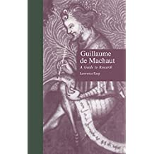 Guillaume de Machaut: A Guide to Research (Routledge Music Bibliographies)