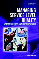 Managing Service Level Quality: Across Wireless and Fixed Networks Kindle Edition