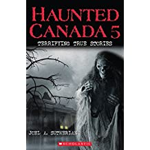 Haunted Canada 5: Terrifying True Stories