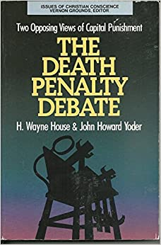 Book The Death Penalty Debate: Two Opposing Views of Capitol Punishment (Issues of Christian Conscience) by H. Wayne House (1991-07-02)