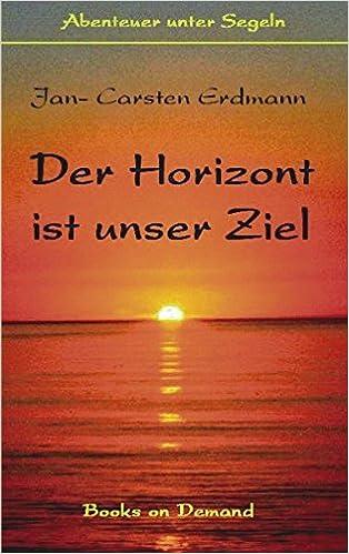 Book Der Horizont Ist Unser Ziel (German Edition)