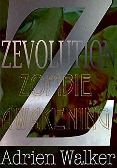 Zombie Awakening: Zevolution Book One by [Walker, Adrien]