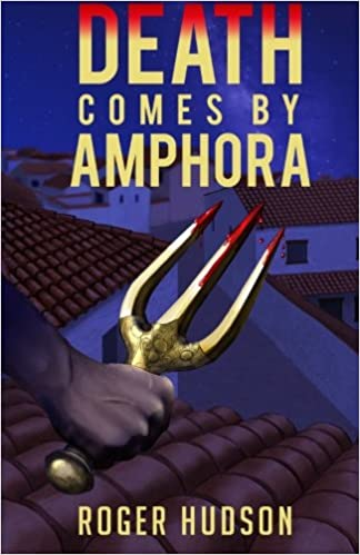 Book Death Comes By Amphora: A Mystery Novel of Ancient Athens