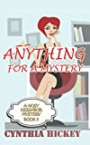 Anything For A Mystery: A Nosey Neighbor Mystery (A Nosy Neighbor Christian Cozy Mystery) (Volume 1) by  Cynthia Hickey in stock, buy online here
