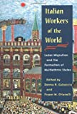 img - for Italian Workers of the World: Labor Migration and the Formation of Multiethnic States (Statue of Liberty Ellis Island) book / textbook / text book
