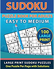 Sudoku Puzzle Book for Adults: Easy to Medium 100 Large Print Sudoku Puzzles - One Puzzle Per Page with Solutions (Brain Games Book 8)
