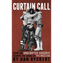 Curtain Call: How An Unscripted Goodbye Changed The Course Of Pro Wrestling