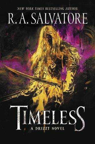 Book cover from Timeless: A Drizzt Novel by R. A. Salvatore