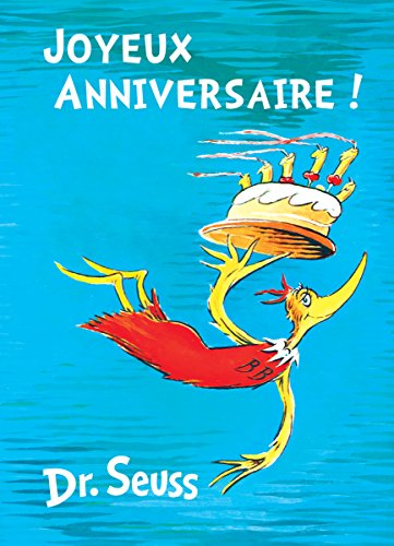 Joyeux Anniversaire!: French Edition of Happy Birthday to You! Dr. Seuss