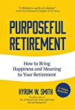 img - for Purposeful Retirement: How to Bring Happiness and Meaning to Your Retirement book / textbook / text book
