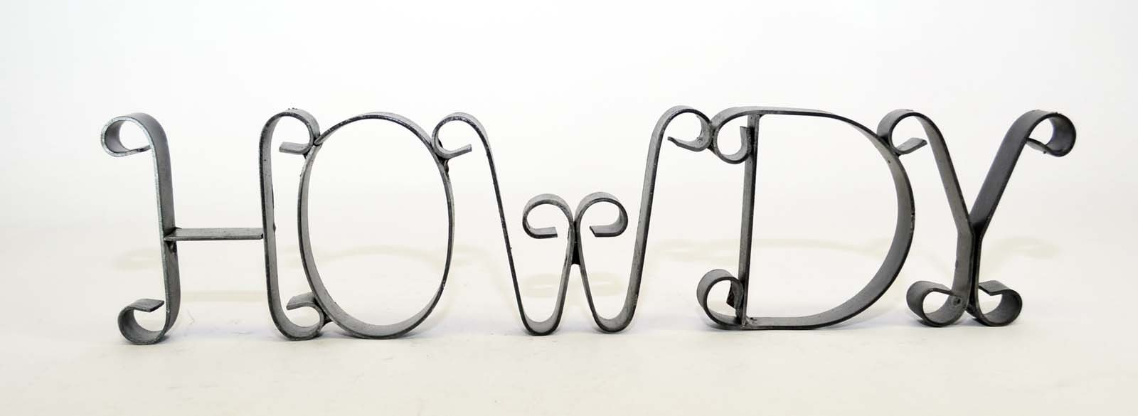 WROUGHT IRON HOWDY SIGN-17 INCHES LONG X 4 INCHES HIGH