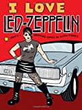 I Love Led Zeppelin by Ellen Forney (2006-07-05)