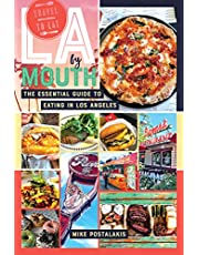 LA By Mouth: The Essential Guide to Eating in Los Angeles