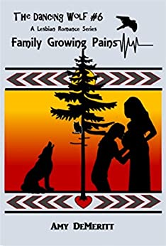 Family Growing Pains (The Dancing Wolf Book 6) by [DeMeritt, Amy]
