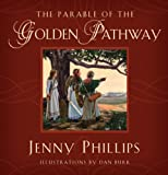 The Parable of the Golden Pathway, Phillips, Jenny, 1606416510