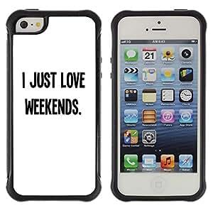Suave TPU GEL Carcasa Funda Silicona Blando Estuche Caso de protección (para) Apple Iphone 5 / 5S / CECELL Phone case / / Love Weekends Freedom Text Minimalistic /