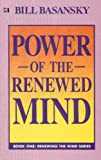 Power of the Renewed Mind, Bill Basansky, 0892740213