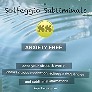 Anxiety Free, Ease Your Stress & Worry: Chakra Guided Meditation, Solfeggio Frequencies & Subliminal Affirmations Speech