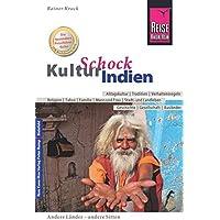 Reise Know-How KulturSchock Indien: Alltagskultur, Traditionen, Verhaltensregeln, ...