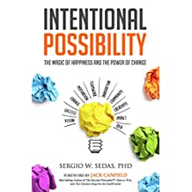 Intentional Possibility: The Magic of Happiness and the Power of Change