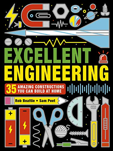 Excellent Engineering: 35 Amazing Constructions You Can Build at Home (STEAM Activities)