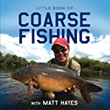 Little Book of Coarse Fishing, Matt Hayes, 1909217581