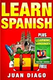 Learn Languages & Learn Spanish: 2 Books in 1! A Simple and Easy Guide for Beginners to Learn any Foreign Language & A Fast and Easy Guide for Beginners to Learn Conversational Spanish
